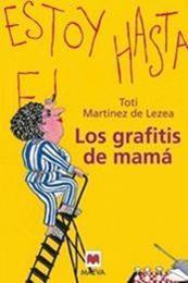 descargar epub Los grafitis de mamá – Autor Toti Martínez de Lezea
