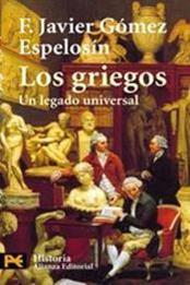 descargar epub Los griegos, un legado universal – Autor Francisco Javier Gómez Espelosín gratis