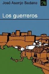 descargar epub Los guerreros – Autor José Asenjo Sedano