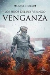 descargar epub Los hijos del rey vikingo. Venganza – Autor Lasse Holm gratis