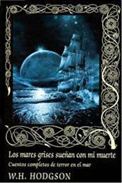 descargar epub Los mares grises sueñan con mi muerte. – Autor William Hope Hodgson