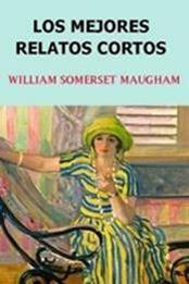 descargar epub Los mejores relatos cortos – Autor William Somerset Maugham gratis