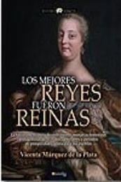 descargar epub Los mejores reyes fueron reinas – Autor Vicenta Márquez de la Plata gratis