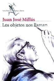 descargar epub Los objetos nos llaman – Autor Juan José Millás