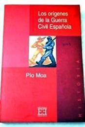 descargar epub Los orígenes de la Guerra Civil española – Autor Pio Moa