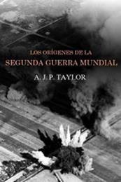 descargar epub Los orígenes de la segunda guerra mundial – Autor A. J. P. Taylor