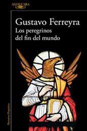 descargar epub Los peregrinos del fin del mundo – Autor Gustavo Ferreyra
