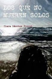 descargar epub Los que no mueren solos – Autor Clara Sánchez Picout