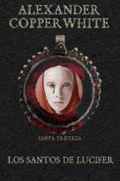 descargar epub Los santos de Lucifer: Santa Tristeza – Autor Alexander Copperwhite