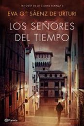 descargar epub Los señores del tiempo – Autor Eva García Sáenz de Urturi