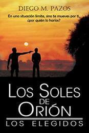 descargar epub Los soles de Orión – Los elegidos – Autor Diego M. Pazos