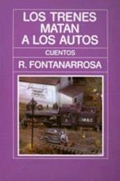 descargar epub Los trenes matan a los autos – Autor Roberto Fontanarrosa