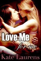 descargar epub Love Me For Me – Autor Kate Laurens gratis