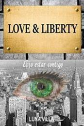 descargar epub Love & liberty: Elijo estar contigo – Autor Luna Villa