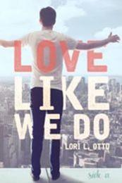 descargar epub Love like we do – Autor Lori L. Otto