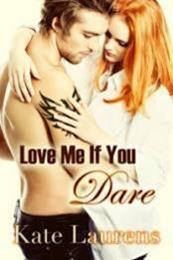 descargar epub Love me if you Dare – Autor Kate Laurens gratis