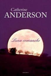 descargar epub Luna Comanche – Autor Catherine Anderson