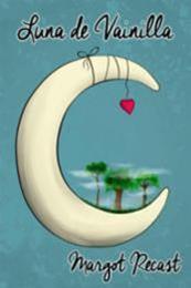 descargar epub Luna de vainilla – Autor Margot Recast