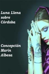 descargar epub Luna llena sobre Córdoba – Autor Concepción Marín Albesa gratis