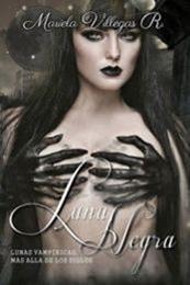 descargar epub Luna negra:Lunas vampíricas más allá de los siglos – Autor Mariela Villegas R. gratis