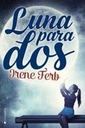 descargar epub Luna para dos – Autor Irene Ferb