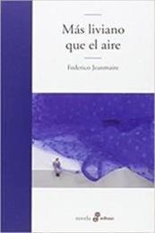 descargar epub Más liviano que el aire – Autor Federico Jeanmaire gratis
