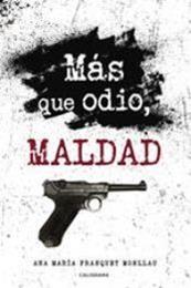 descargar epub Más que odio, maldad – Autor Ana María Franquet Monllau gratis