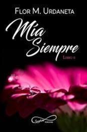 descargar epub Mía siempre – Autor Flor M. Urdaneta gratis