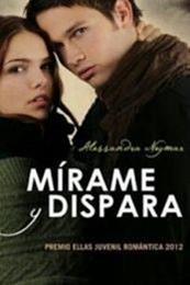 descargar epub Mírame y dispara – Autor Alessandra Neymar