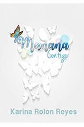 descargar epub Mañana contigo – Autor Karina Rolón Reyes gratis