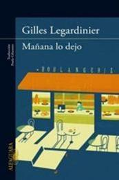 descargar epub Mañana lo dejo – Autor Gilles Legardinier
