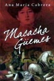 descargar epub Macacha Güemes – Autor Ana María Cabrera