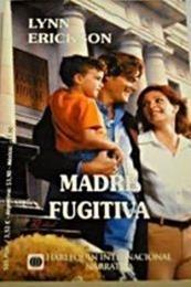 descargar epub Madre fugitiva – Autor Lynn Erickson gratis
