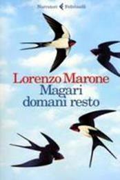 descargar epub Magari domani resto – Autor Lorenzo Marone