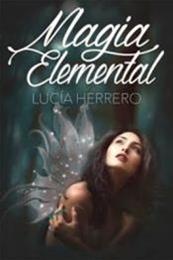 descargar epub Magia elemental – Autor Lucía Herrero