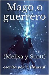 descargar epub Mago o guerrero: (Melisa y Scott) – Autor Almazul gratis