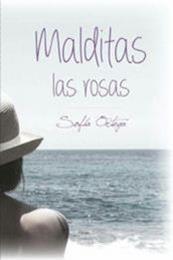 descargar epub Malditas las rosas – Autor Sofía Ortega gratis