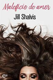 descargar epub Maleficio de amor – Autor Jill Shalvis gratis