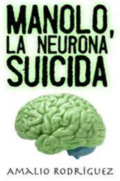 descargar epub Manolo, la neurona suicida – Autor Amalio Rodríguez