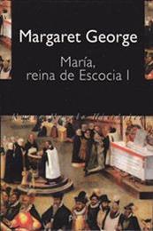 descargar epub María, reina de Escocia – Autor Margaret George