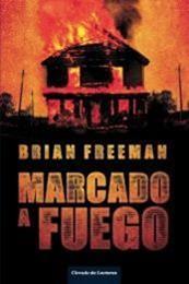 descargar epub Marcado a fuego – Autor Brian Freeman