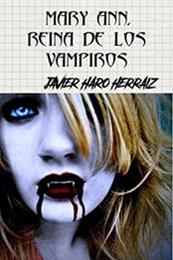 descargar epub Mary Ann. Reina de los vampiros – Autor Javier Haro Herráiz