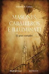 descargar epub Masones, caballeros e illuminati – Autor Eduardo R. Callaey
