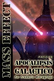descargar epub Mass effect: Apocalipsis galáctico – Autor Frederic Moragrega