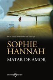 descargar epub Matar de amor – Autor Sophie Hannah