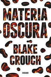 descargar epub Materia oscura – Autor Blake Crouch gratis