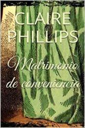 descargar epub Matrimonio de conveniencia – Autor Claire Phillips