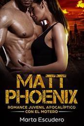 descargar epub Matt Phoenix – Autor Marta Escudero