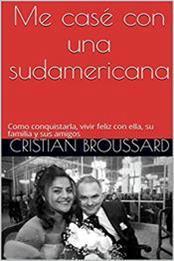 descargar epub Me casé con una sudamericana – Autor Cristian Broussard