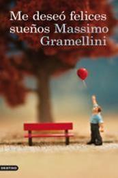 descargar epub Me deseó felices sueños – Autor Massimo Gramellini gratis